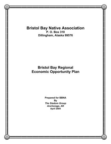 Bristol Bay Regional Economic Opportunity Plan - Bristol Bay Native ...