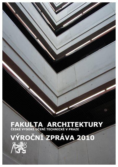 Výroční zpráva FA ČVUT za rok 2010 - ČVUT v Praze, Fakulta ...