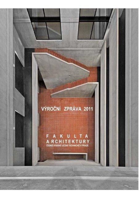 VÝROČNÍ ZPRÁVA 2011 - ČVUT v Praze, Fakulta architektury