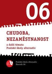 Chudoba, nezaměstnanost a další témata Pražské školy alternativ