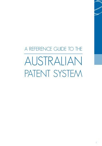 A Reference Guide to the Australian Patent System - Intellectual ...