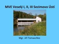 MVE Veselý I, II, III Sezimovo Ústí - Calla