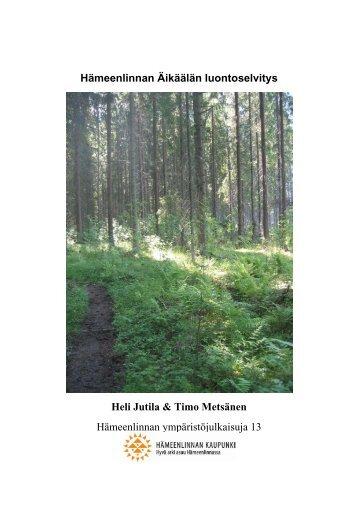 Hämeenlinnan Äikäälän luontoselvitys Heli Jutila & Timo Metsänen ...