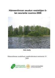 Hämeenlinnan seudun vesistöjen tilan seuranta vuonna 2008 (pdf)