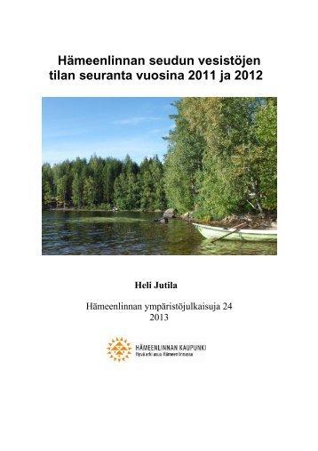 Hämeenlinnan seudun vesistöjen tilan seuranta vuosina 2011 ja 2012