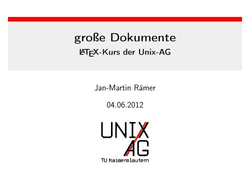 große Dokumente - LaTeX-Kurs der Unix-AG - Unix-AG-Wiki