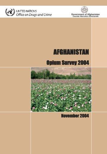 Afghanistan Opium Survey 2004 - United Nations Office on Drugs ...