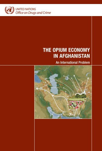 The opium economy in Afghanistan - United Nations Office on Drugs ...