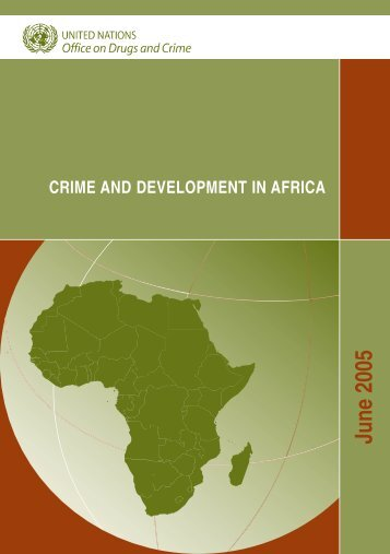 Crime and Development in Africa - United Nations Office on Drugs ...
