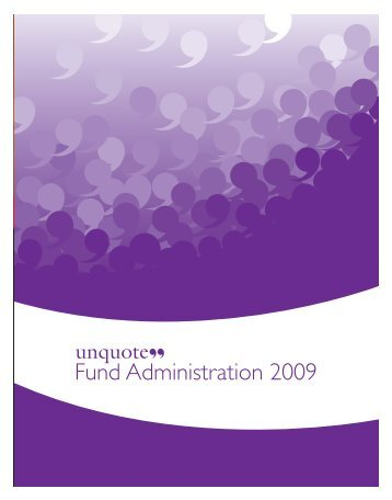 "unquote"" Fund Administration Report 2009"