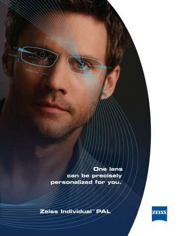 Zeiss Individual™ PAL One lens can be precisely personalized for ...