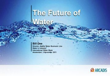 The Future of Water - International Water Week 2013