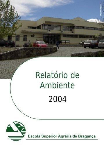 Relatório de Ambiente 2004 - ESA - Escola Superior Agrária ...