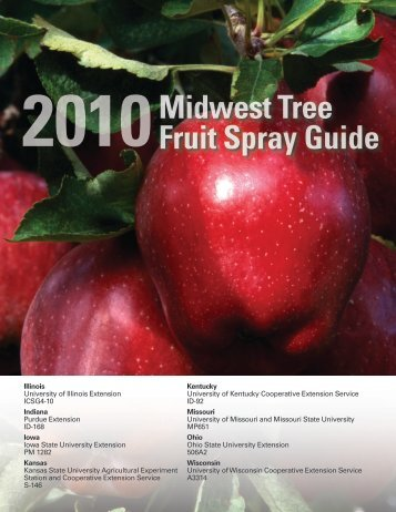 2010 Midwest Tree Fruit Spray Guide - Purdue Extension Entomology