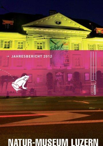 → JAHRESBERICHT 2012 - Naturmuseum Luzern