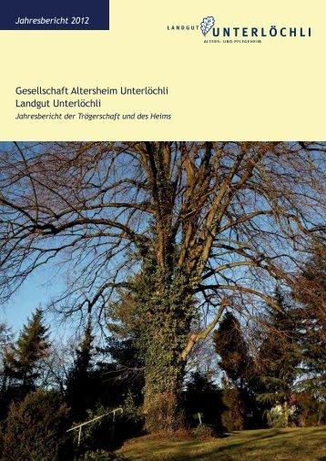Jahresbericht 2012 - Landgut Unterlöchli