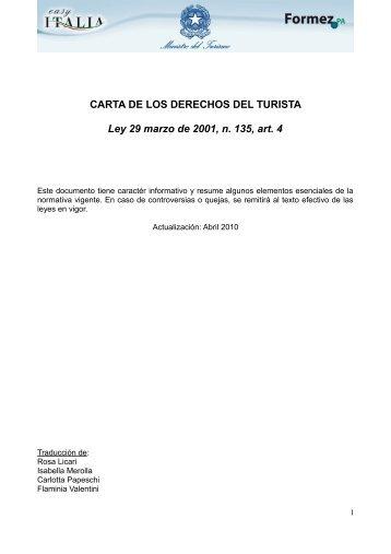 CARTA DE LOS DERECHOS DEL TURISTA Ley 29 ... - Easy Italia