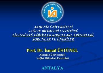 Prof. Dr. İsmail ÜSTÜNEL ANTALYA