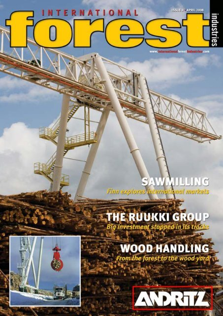 Issue 3 April 2008 International Forest Industries Ifi