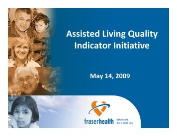Assisted Living Quality Indicator Initiative - Fraser Health Authority