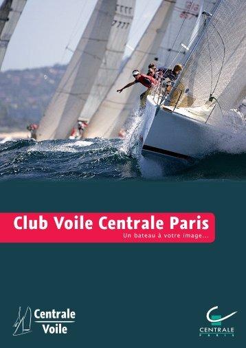 La plaquette 2009/2010 du Club Voile - Club Voile Centrale Paris