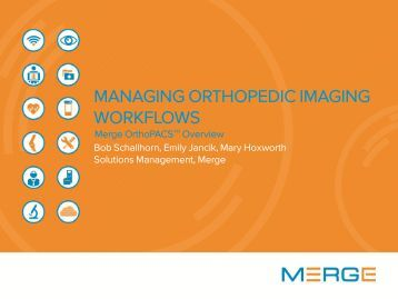 Merge OrthoPACS Solution Overview