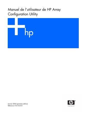 Manuel de l'utilisateur de HP Array Configuration ... - Hewlett Packard