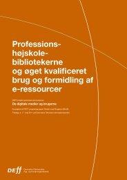 Professionshøjskolebibliotekerne og øget kvalificeret brug ... - DEFF