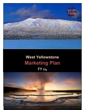 West Yellowstone Chamber/CVB Marketing Plan - Montana Office of ...