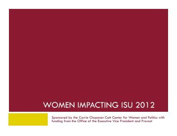 WOMEN IMPACTING ISU 2012 - Carrie Chapman Catt Center for ...