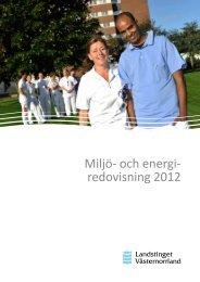 Miljö- och energi- redovisning 2012 - Landstinget Västernorrland