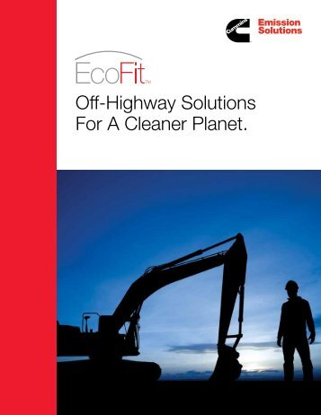 Off-Highway Solutions For A Cleaner Planet. - Cummins Emission ...