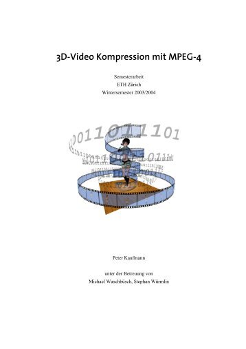 3D-Video Kompression mit MPEG-4 - Computer Graphics Lab at ...