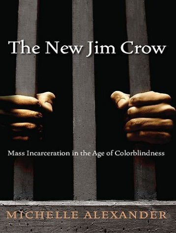 The New Jim Crow – Michelle Alexander