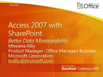 CSC203: Access 2007 with SharePointBetter Data ... - TechNet Blogs