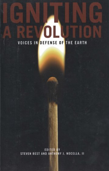 Best S and Nocella, III (Eds.) - Igniting a Revolution - Voices in Defense of the Earth