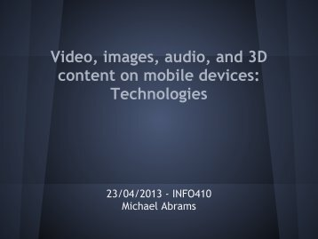 Video, images, audio, and 3D content on mobile devices ... - HCI