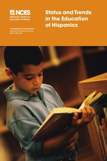 Status and Trends in the Education of Hispanics - National Center ...