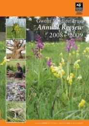 GWT Annual Report 08 09.pdf - Gwent Wildlife Trust