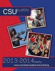 2013/2014 Catalog - Colorado State University-Pueblo