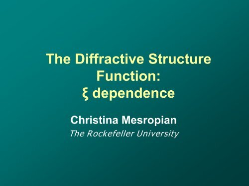 The Diffractive Structure Function - The Rockefeller University