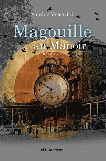 Magou ille au Manoir - VLB éditeur