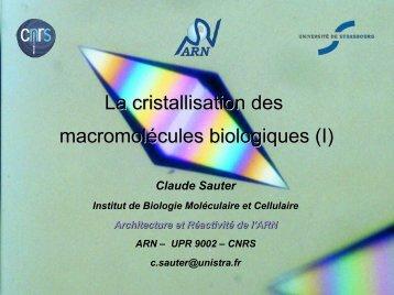 La cristallisation des macromolécules biologiques - IBMC