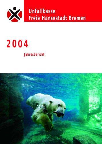 Jahresbericht 2004 (PDF, 294 KB) - Unfallkasse Freie Hansestadt ...
