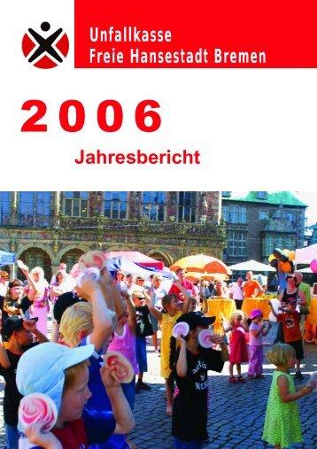 Jahresbericht 2006 (PDF, 906 KB) - Unfallkasse Freie Hansestadt ...