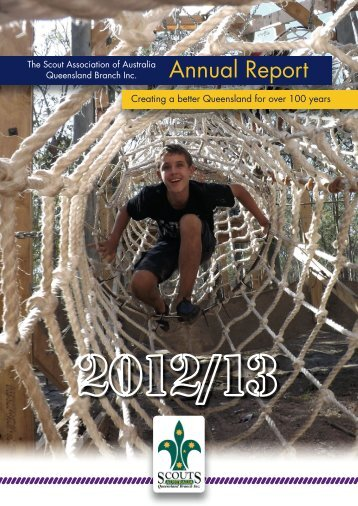 Download the Annual Report 2012-13 - Scouts Queensland
