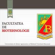 Brosura de prezentare a Facultatii de Biotehnologii - Facultatea de ...