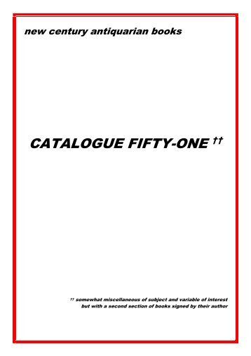 CATALOGUE FIFTY-ONE †† - New Century Antiquarian Books