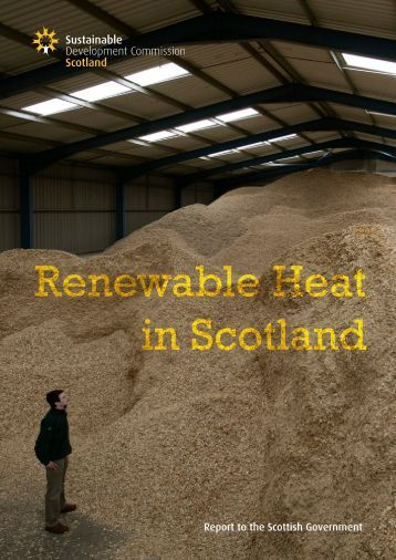 Renewable Heat in Scotland - Sustainable Development Commission