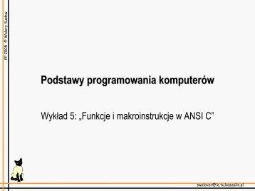 Funkcje i makroinstrukcje w ANSI C - Koszalin